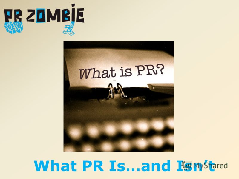 What PR Is…and Isnt