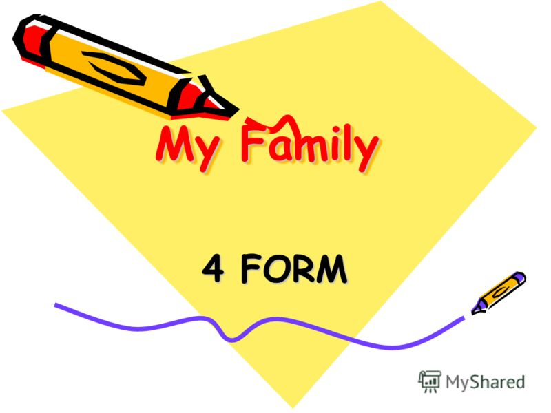 My Family 4 FORM