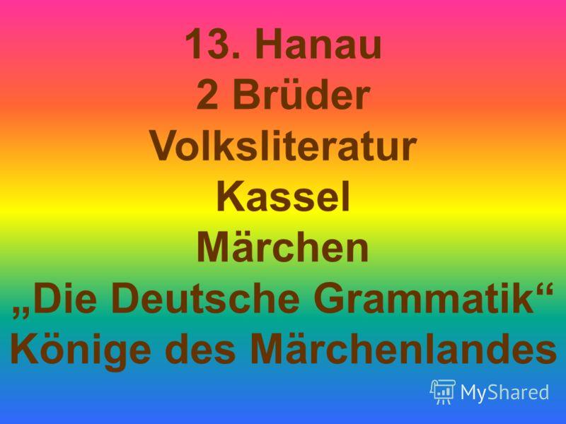 13. Hanau 2 Brüder Volksliteratur Kassel Märchen Die Deutsche Grammatik Könige des Märchenlandes