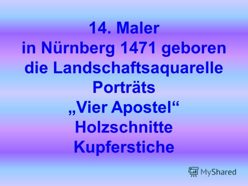 14. Maler in Nürnberg 1471 geboren die Landschaftsaquarelle Porträts Vier Apostel Holzschnitte Kupferstiche