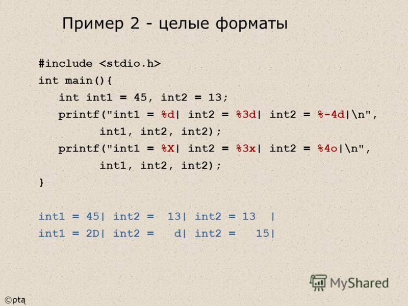 ©ρŧą #include int main(){ int int1 = 45, int2 = 13; printf(