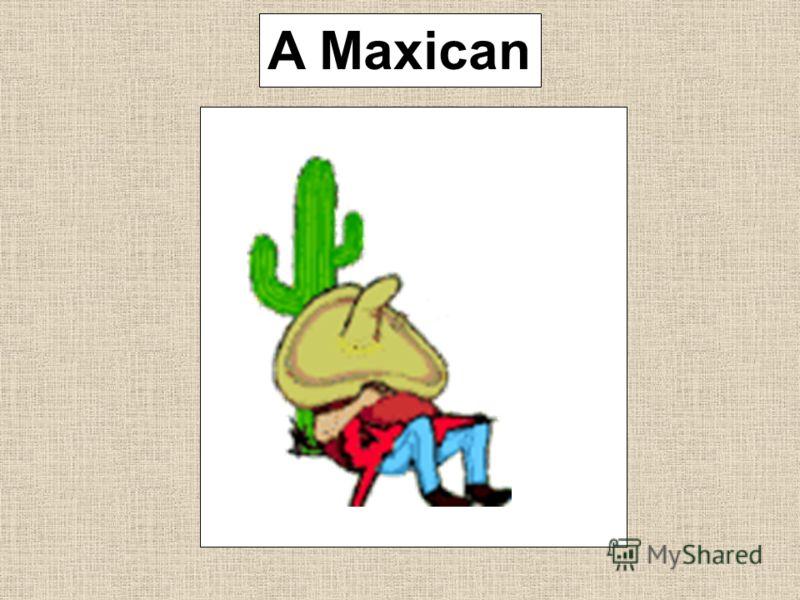 A Maxican