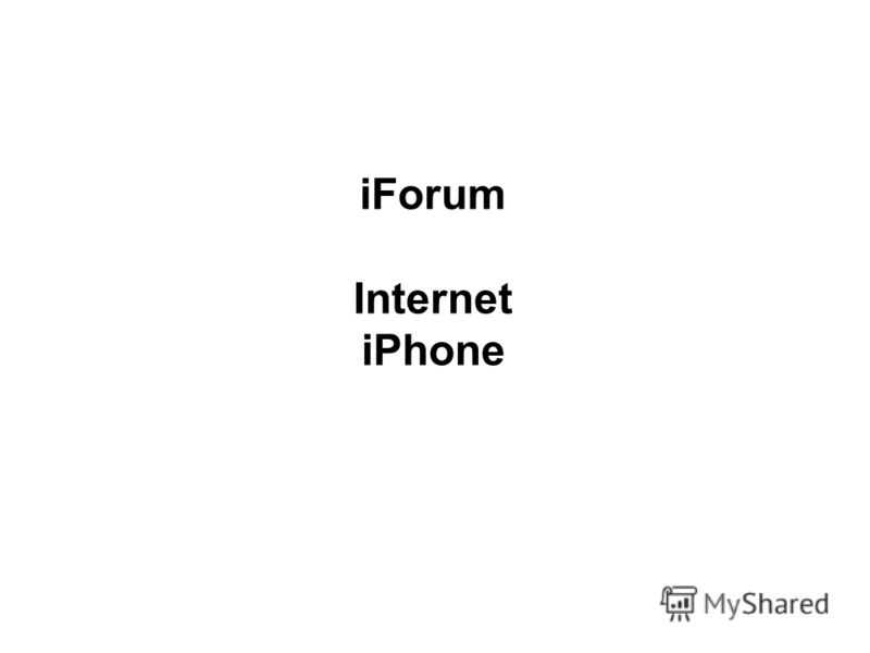 iForum Internet iPhone