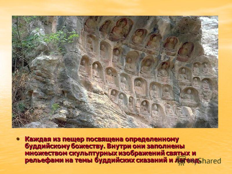 Каждая из пещер посвящена определенному буддийскому божеству. Внутри они заполнены множеством скульптурных изображений святых и рельефами на темы буддийских сказаний и легенд. Каждая из пещер посвящена определенному буддийскому божеству. Внутри они з