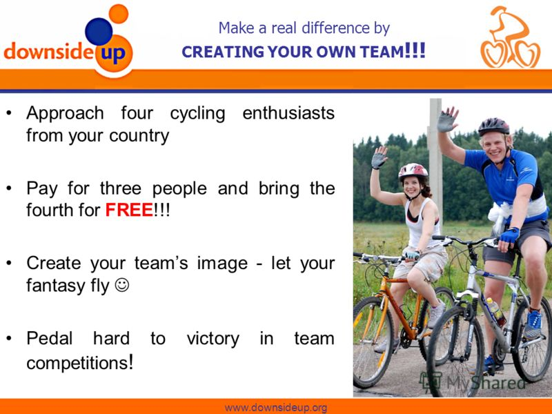 Make a real difference by CREATING YOUR OWN TEAM !!! Approach four cycling enthusiasts from your country Pay for three people and bring the fourth for FREE!!! Create your teams image - let your fantasy fly Pedal hard to victory in team competitions !