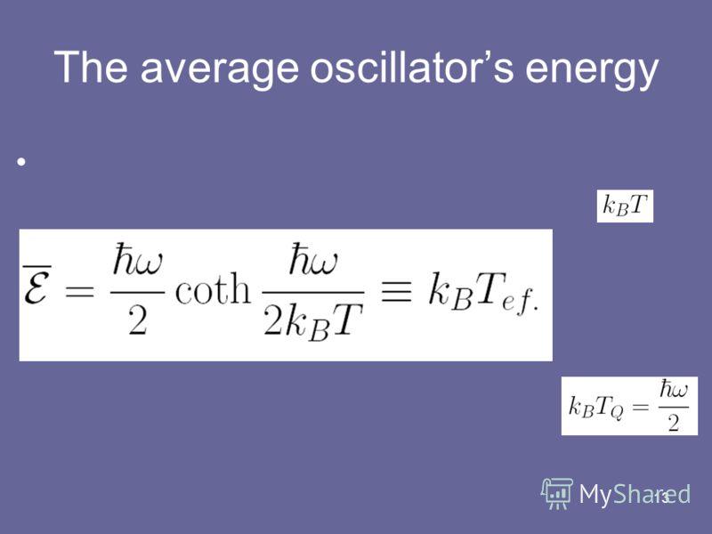 13 The average oscillators energy