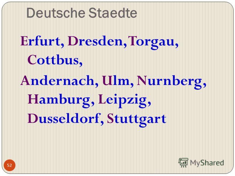 Deutsche Staedte Erfurt, Dresden, Torgau, Cottbus, Andernach, Ulm, Nurnberg, Hamburg, Leipzig, Dusseldorf, Stuttgart 52