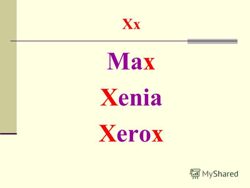 Xx Max Xenia Xerox
