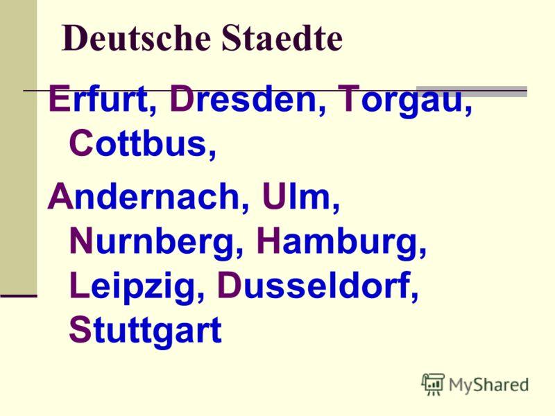 Deutsche Staedte Erfurt, Dresden, Torgau, Cottbus, Andernach, Ulm, Nurnberg, Hamburg, Leipzig, Dusseldorf, Stuttgart
