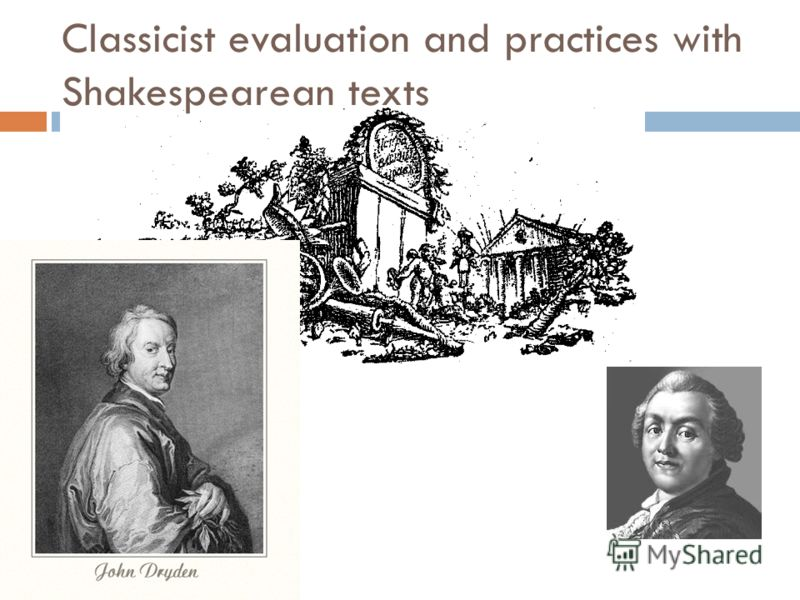 Classicist evaluation and practices with Shakespearean texts