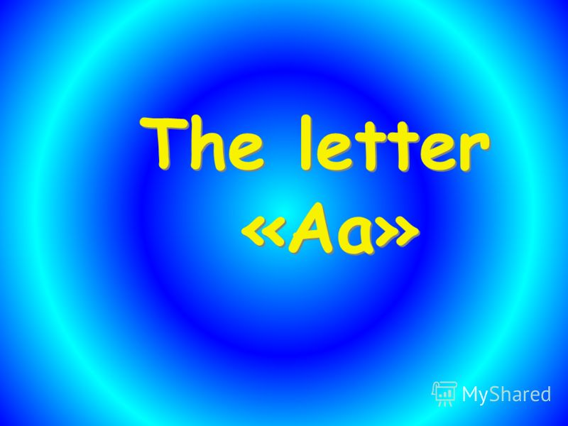 The letter «Аa» The letter «Аa»