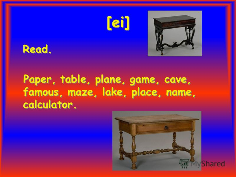 [ei] Read. Paper, table, plane, game, cave, famous, maze, lake, place, name, calculator. Read. Paper, table, plane, game, cave, famous, maze, lake, place, name, calculator.