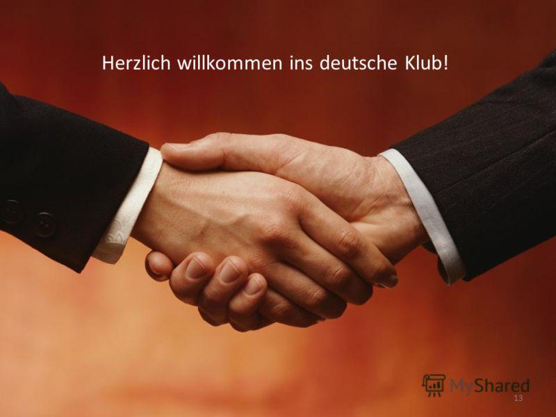 Herzlich willkommen ins deutsche Klub! 13