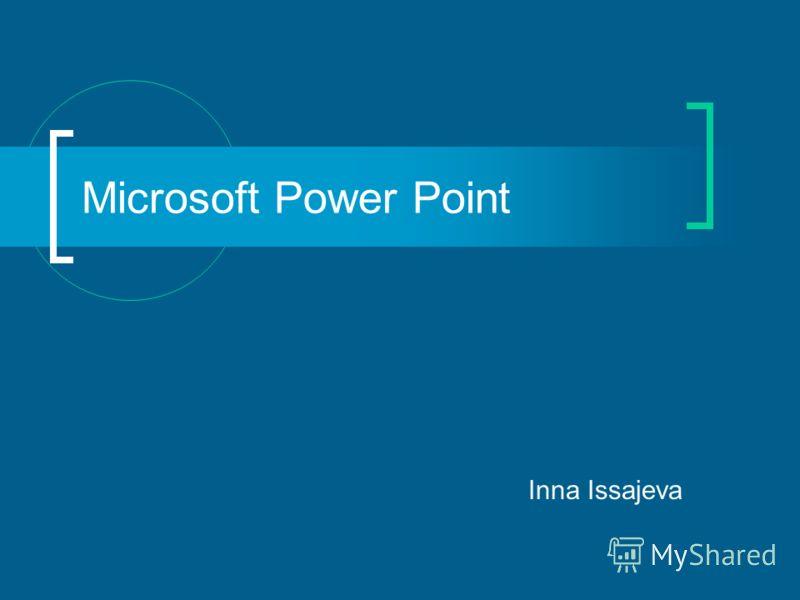 Microsoft Power Point Inna Issajeva