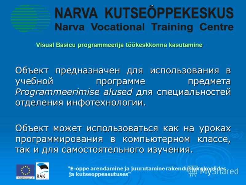 Visual Basicu programmeerija töökeskkonna kasutamine Visual Basicu programmeerija töökeskkonna kasutamine