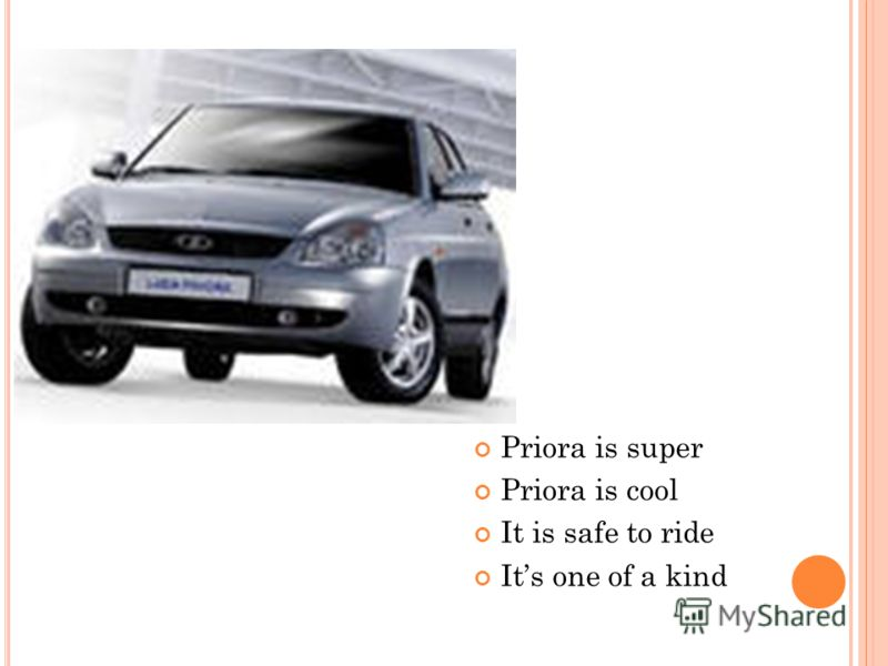 Priora is super Priora is cool It is safe to ride Its one of a kind