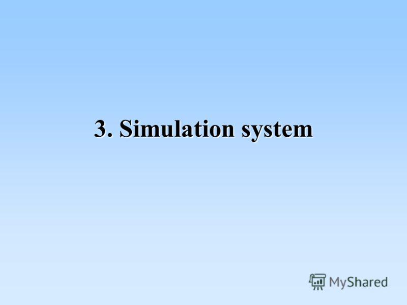 3. Simulation system
