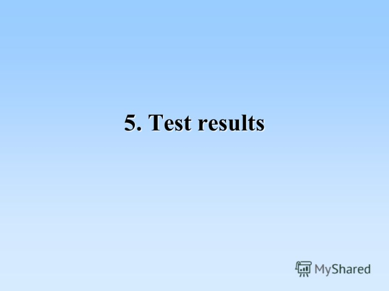 5. Test results