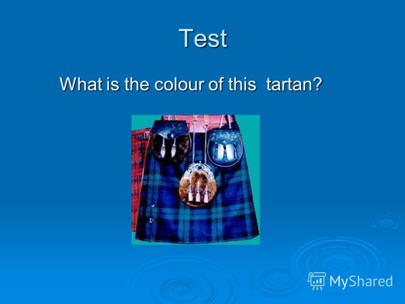 Тest What is the colour of this tartan? What is the colour of this tartan?