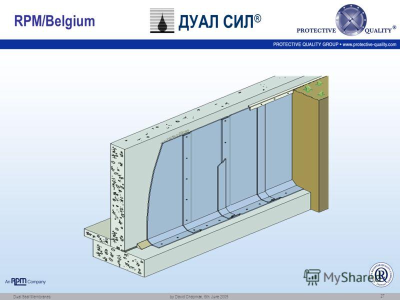Dual Seal Membranes by David Chapman, 6th. June 2005 27 RPM/Belgium ДУАЛ СИЛ ®