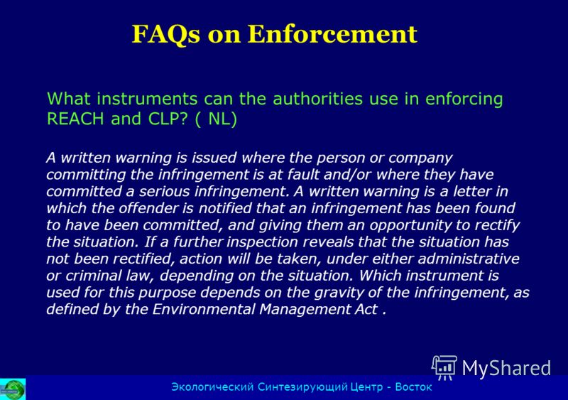 What instruments can the authorities use in enforcing REACH and CLP? ( NL) A written warning is issued where the person or company committing the infringement is at fault and/or where they have committed a serious infringement. A written warning is a