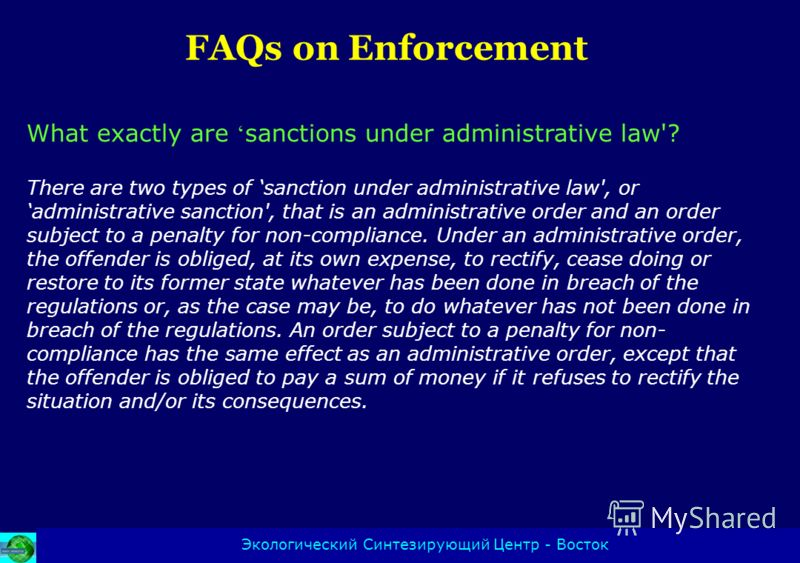 What exactly are sanctions under administrative law'? There are two types of sanction under administrative law', or administrative sanction', that is an administrative order and an order subject to a penalty for non-compliance. Under an administrativ