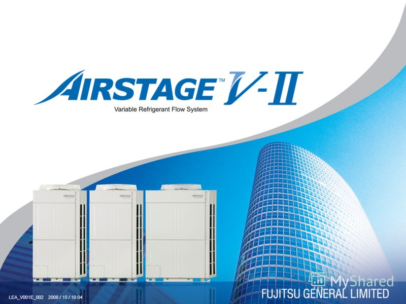 © 2007-2008 Communication Design Division, Air Conditioner Business. Fujitsu General Limited LEA_V001E_002 2008 / 10 / 10 04 1