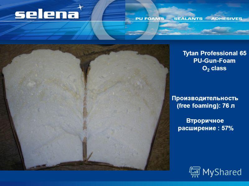 Производительность (free foaming): 76 л Втроричное расширение : 57% Tytan Professional 65 PU-Gun-Foam O 2 class