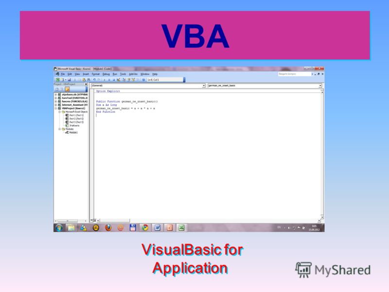 VBA VBA VisualBasic for Application VisualBasic for Application