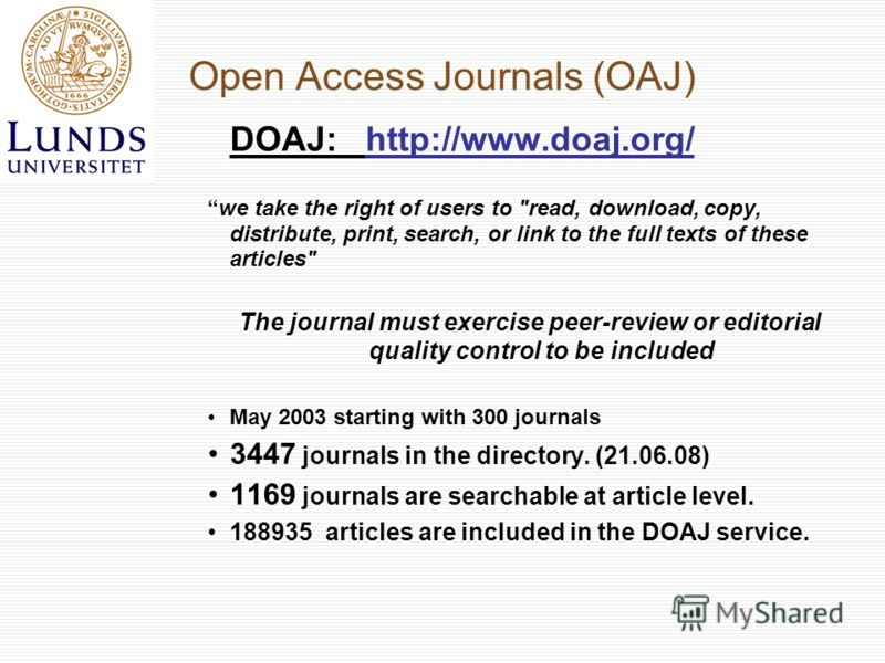 Open Access Journals (OAJ) DOAJ: http://www.doaj.org/ we take the right of users to