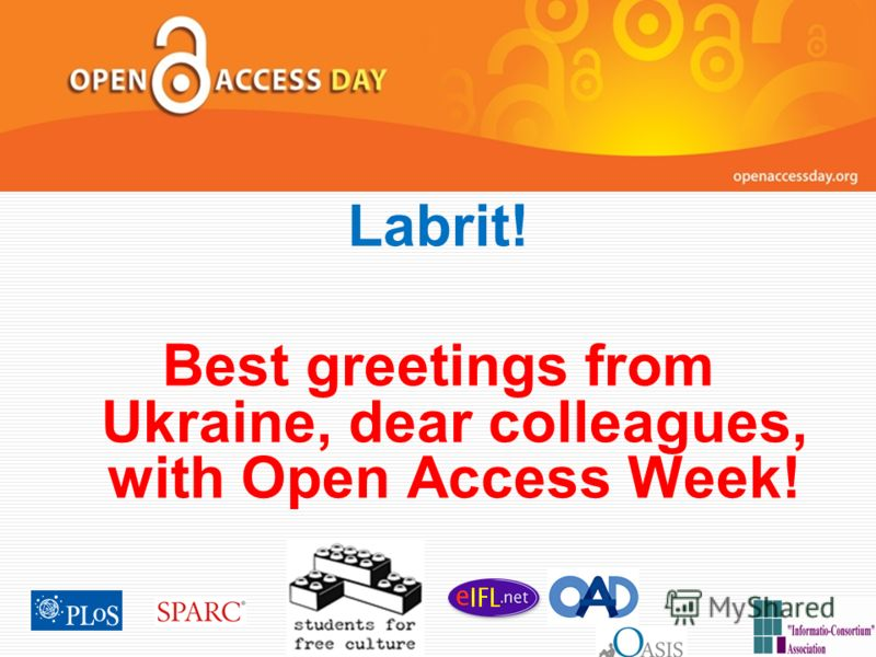 OctobOctober 14, 2008 will er 14, 2008 will Labrit! Best greetings from Ukraine, dear colleagues, with Open Access Week!