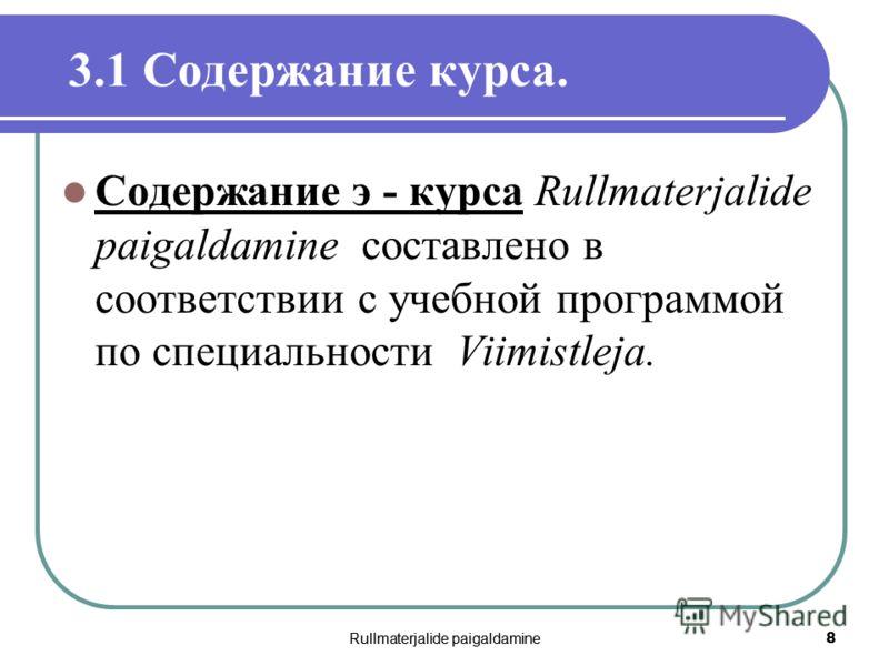 Rullmaterjalide paigaldamine 8 3.1 Содержание курса. Содержание э - курса Rullmaterjalide paigaldamine составлено в соответствии с учебной программой по специальности Viimistleja.