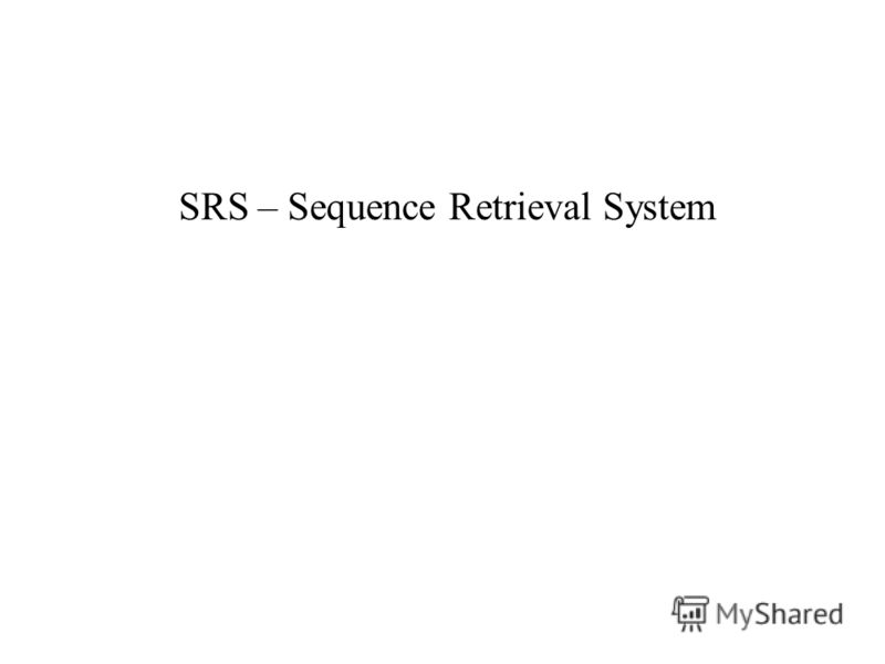 SRS – Sequence Retrieval System