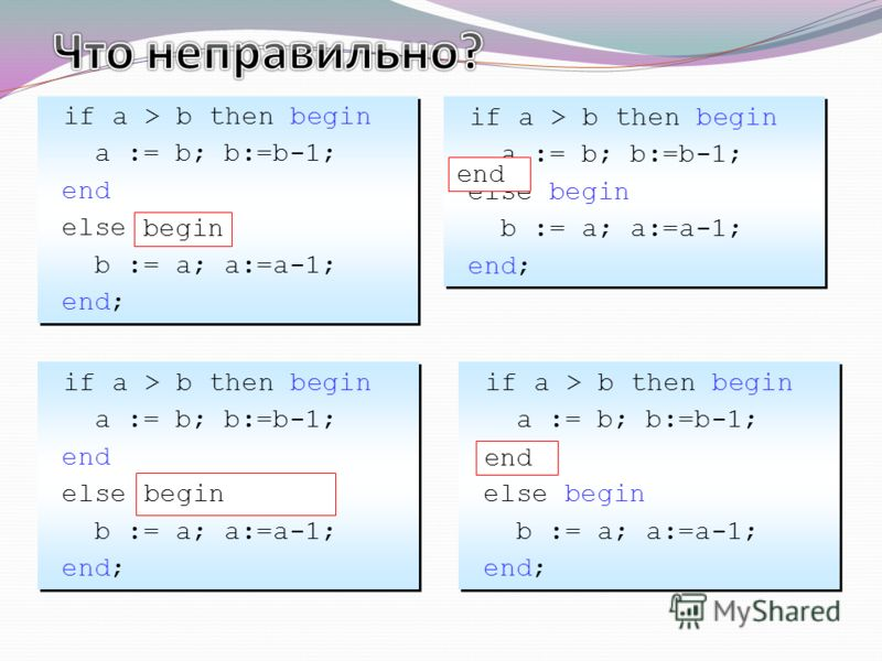 if a > b then begin a := b; b:=b-1; end else b := a; a:=a-1; end; if a > b then begin a := b; b:=b-1; end else b := a; a:=a-1; end; if a > b then begin a := b; b:=b-1; else begin b := a; a:=a-1; end; if a > b then begin a := b; b:=b-1; else begin b :