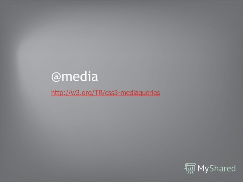 @media http://w3.org/TR/css3-mediaqueries