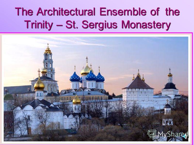 The Architectural Ensemble of the Trinity – St. Sergius Monastery
