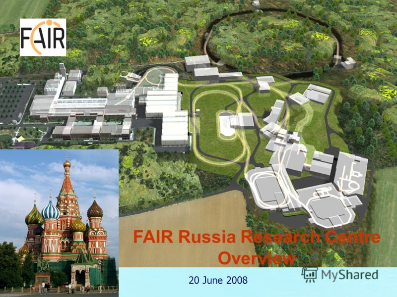 FAIR Russia Research Centre Overview 20 June 2008
