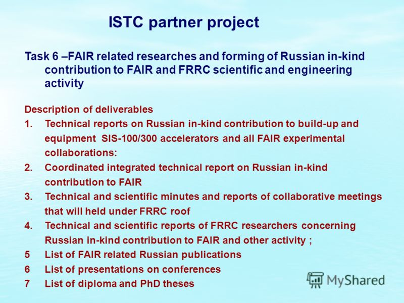 Task 6 –FAIR related researches and forming of Russian in-kind contribution to FAIR and FRRC scientific and engineering activity Description of deliverables 1.Technical reports on Russian in-kind contribution to build-up and equipment SIS-100/300 acc