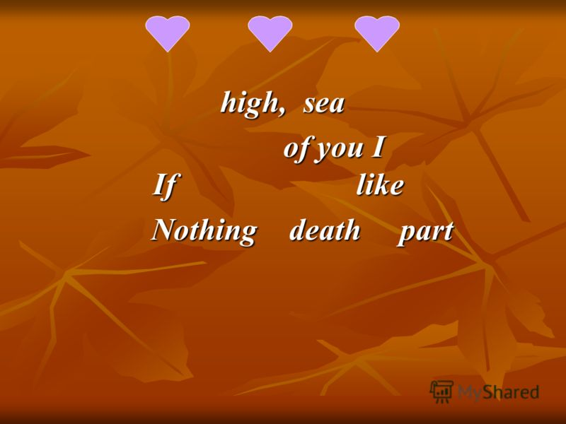 high, sea high, sea of you I If like of you I If like Nothing death part Nothing death part