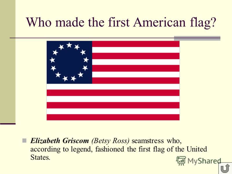 Elizabeth Griscom (Betsy Ross) seamstress who, according to legend, fashioned the first flag of the United States.