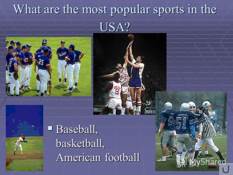Baseball, basketball, American football Baseball, basketball, American football