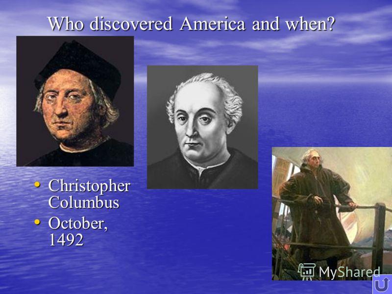 Christopher Columbus Christopher Columbus October, 1492 October, 1492