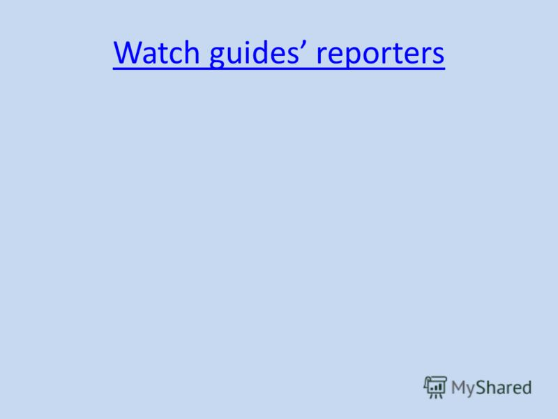 Watch guides reporters