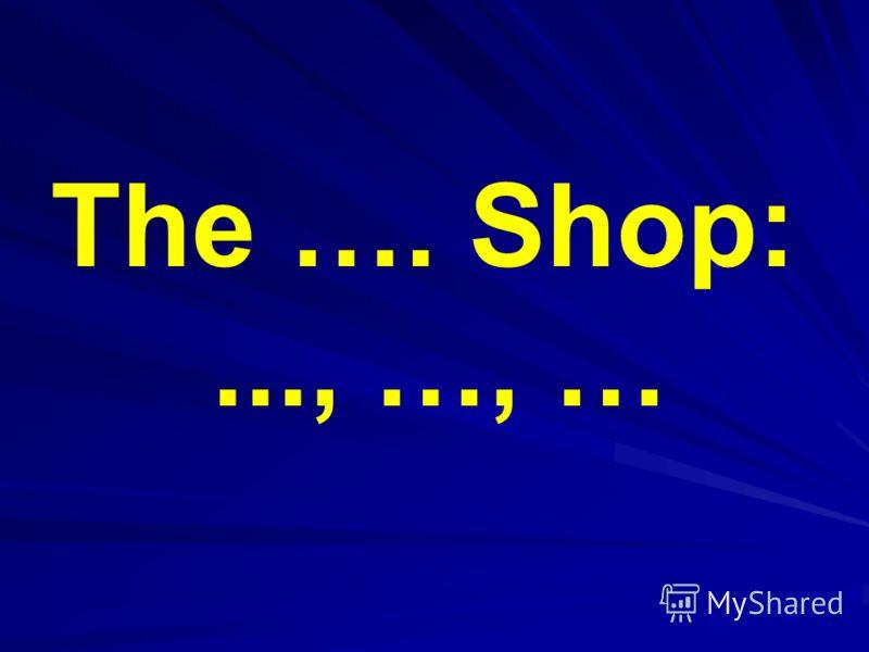 The …. Shop:..., …, …