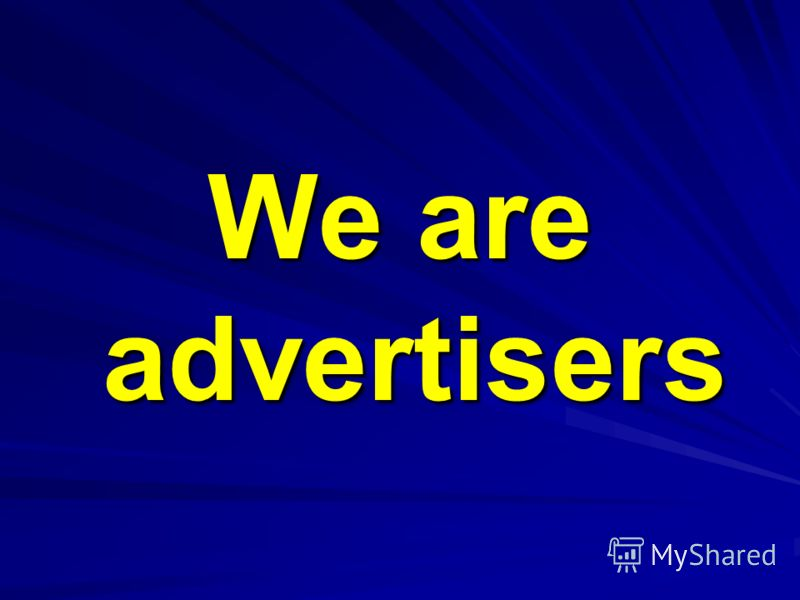 We are advertisers