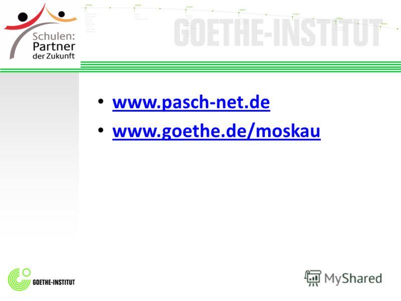 www.pasch-net.de www.goethe.de/moskau