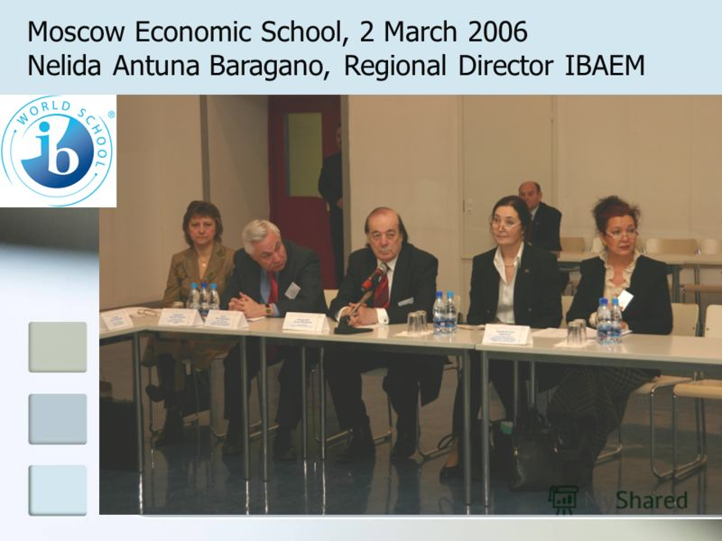Moscow Economic School, 2 March 2006 Nelida Antuna Baragano, Regional Director IBAEM