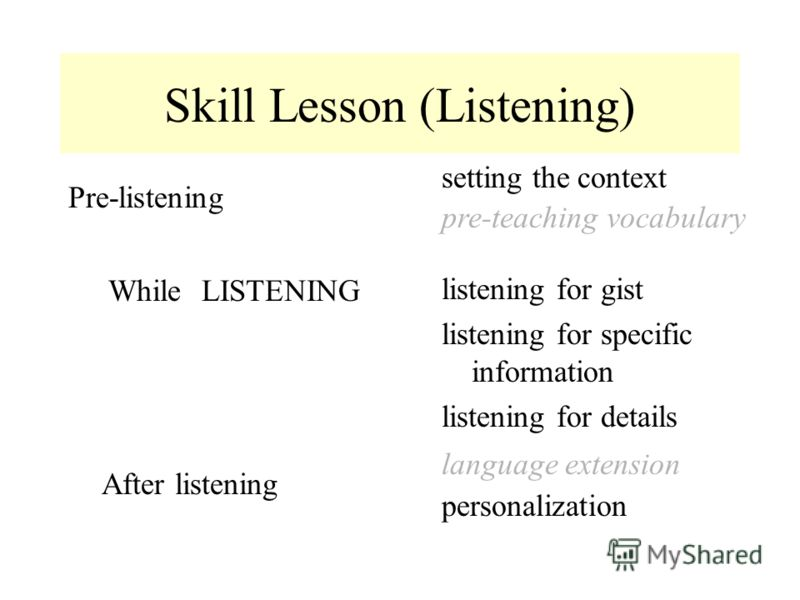Types of Lesson Skill lesson Language lesson Listening Reading Speaking Writing Grammar Vocabulary Aim: providing practice to develop conversational skills Aim: enabling students to use the target language in productive speech