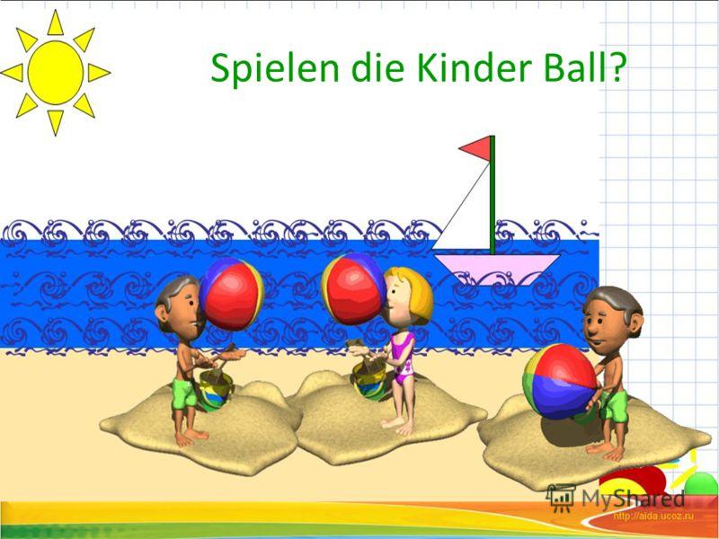 Spielen die Kinder Ball?