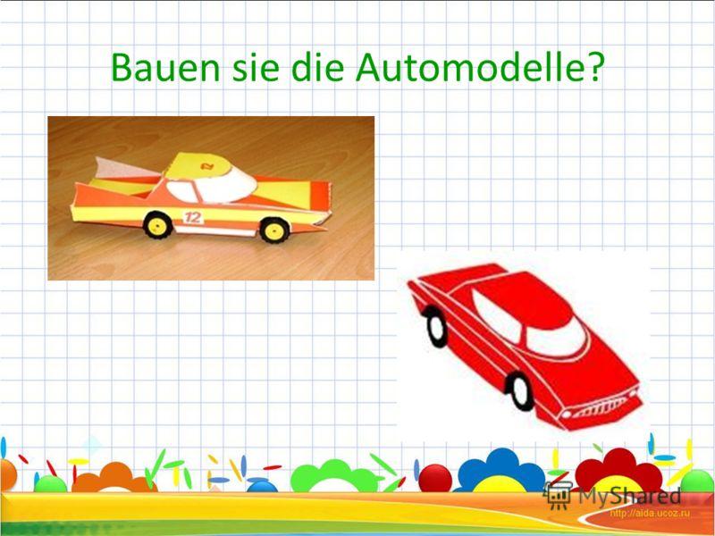 Bauen sie die Automodelle?